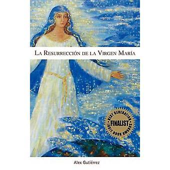 La Resurreccin de la Virgen Mara by Gutierrez & Alex