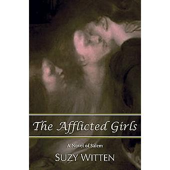 The Afflicted Girls by Witten & Suzy
