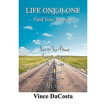 Life OneOOne Find Your Purpose by Dacosta & Vince