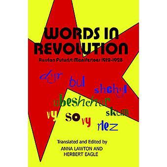 Words in Revolution Russian Futurist Manifestoes 19121928 by Lawton & Anna