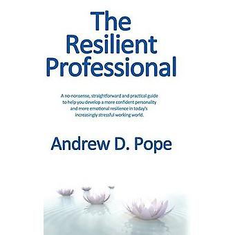 The Resilient Professional by Pope & Andrew D