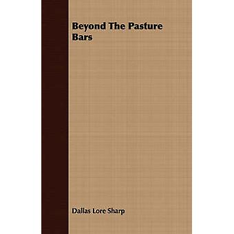 Beyond The Pasture Bars by Sharp & Dallas Lore
