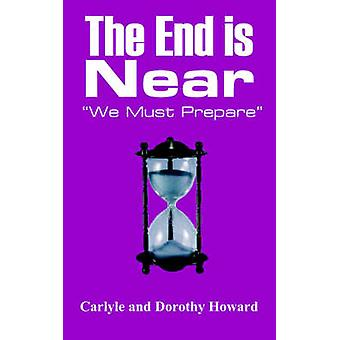 The End is Near  We Must Prepare by Howard & Carlyle