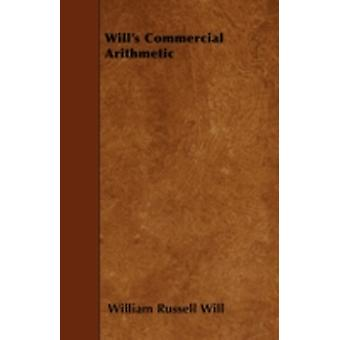Wills Commercial Arithmetic by Will & William Russell