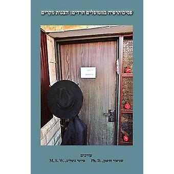 Psychotherapy of UltraOrthodox Patients Case Studies by Hoffman & Seymour
