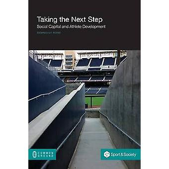 Taking the Next Step Social Capital and Athlete Development by Rosso & Edoardo G.F.