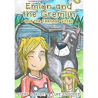 Emlyn and the Gremlin and the Teenage Sitter by Kneff & Steff F.