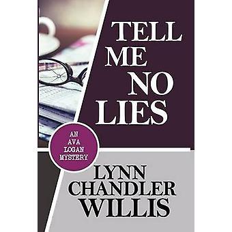 TELL ME NO LIES by Willis & Lynn Chandler