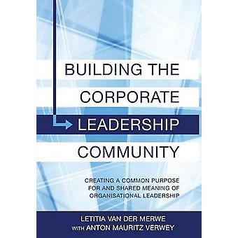 Building Corporate Leadership Community by van der Merwe & Letitia