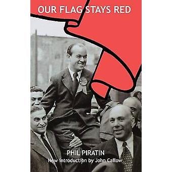 Our Flag Stays Red by Piratin & Phil