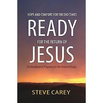 Ready For The Return Of Jesus by Carey & Steve