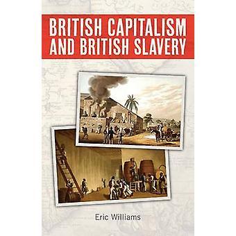 British Capitalism and British Slavery by Williams & Eric