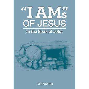 I AMs of Jesus by Archer & Jeff