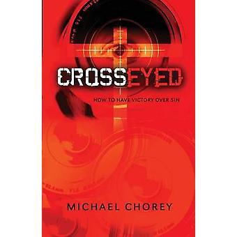 CrossEyed by Chorey & Michael