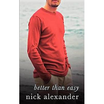 Better Than Easy by Alexander & Nick