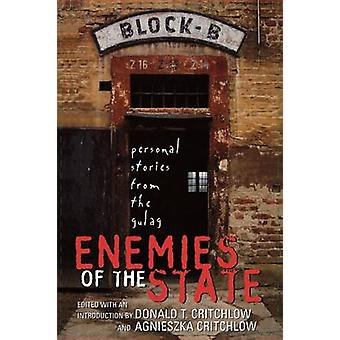 Enemies of the State Personal Stories from the Gulag by Critchlow & Donald T.