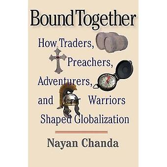 Bound Together - How Traders - Preachers - Adventurers - and Warriors