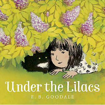 Under the Lilacs by E B Goodale