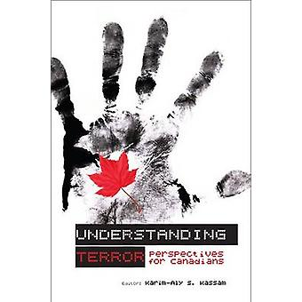 Understanding Terror - Perspectives for Canadians by Karim-Aly S. Kass