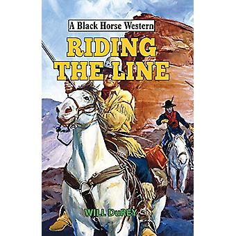 Riding the Line by Will DuRey - 9780719828270 Book