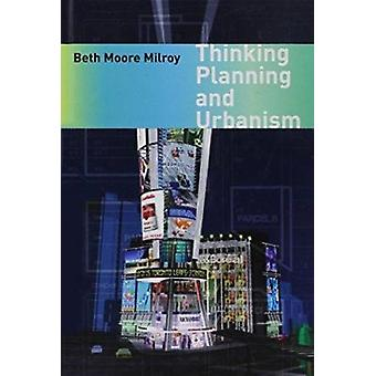 Thinking Planning and Urbanism par Beth Moore Milroy - 9780774816144 B