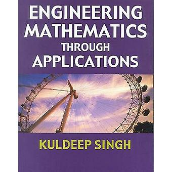Engineering Mathematics through Applications by Kuldeep Singh - 97808