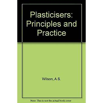 Plasticisers - Principles and Practice by A.S. Wilson - 9780901716767