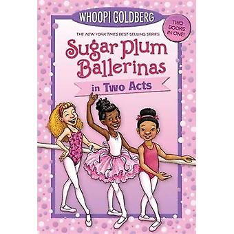 Sugar Plum Ballerinas In Two Acts - Plum Fantastic and Toeshoe Trouble