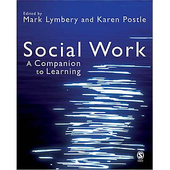 Social Work - A Companion to Learning (New edition) by Mark E. F. Lymb
