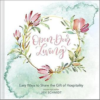 Open-Door Living - Easy Ways to Share the Gift of Hospitality by Jen S