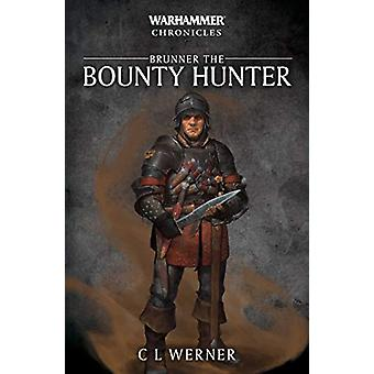 Brunner the Bounty Hunter by C L Werner - 9781781939420 Book