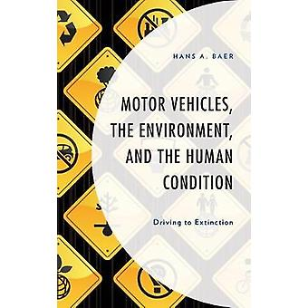 Motor Vehicles - the Environment - and the Human Condition - Driving t