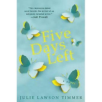 Five Days Left by Julie Lawson Timmer - 9780425277935 Book