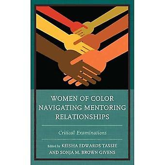 Women of Color Navigating Mentoring Relationships: Critical Examinations