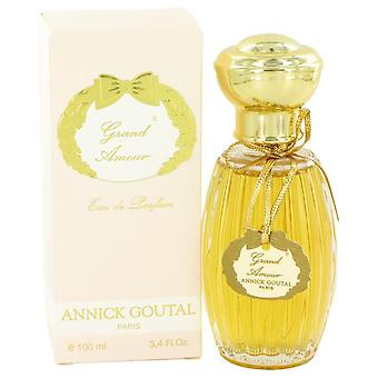 Grand Amour Eau De Parfum Spray By Annick Goutal 3.4 oz Eau De Parfum Spray