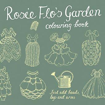 Rosie Flo's Garden Colouring Book - green by Roz Streeten - 978187037