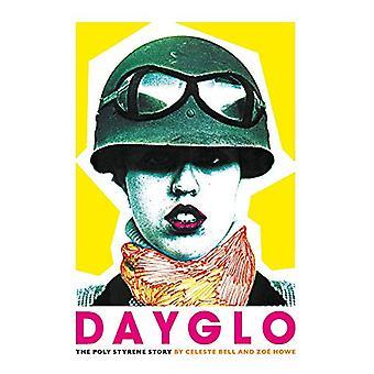 Dayglo! - The Creative Life of Poly Styreen door Celeste Bell - 97817855