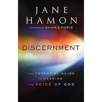 Discernment The Essential Guide to Hearing the Voice of God by Jane Hamon & Foreword by Chuck Pierce