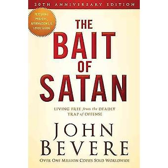 Bait of Satan Living Free from the Deadly Trap of Offense by John Bevere