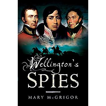 Wellington's Spies by Mary McGrigor - 9781526766960 Book