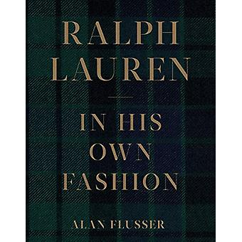 Ralph Lauren - In His Own Fashion by Alan Flusser - 9781419741463 Book