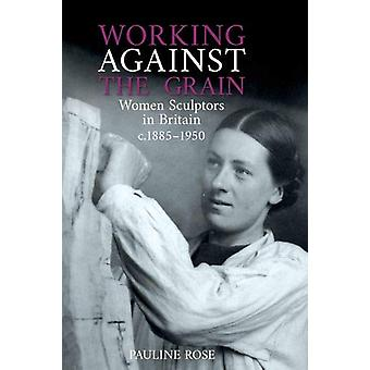 Working Against the Grain - Women Sculptors in Britain c.1885 - 1950 b