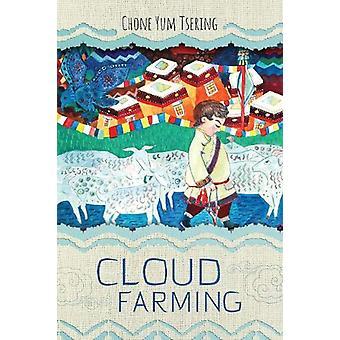 Cloud Farming by Chone Yum Tsering - 9781910760772 Book