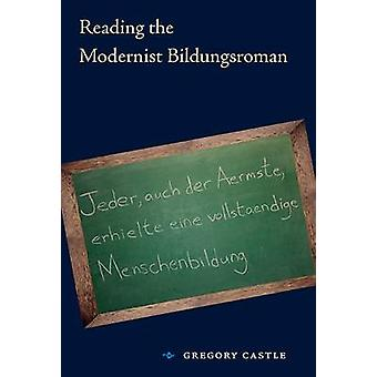 Reading the Modernist Bildungsroman by Castle & Gregory