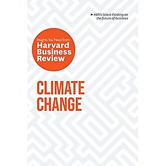 Climate Change  The Insights You Need from Harvard Business Review by Harvard Business Review