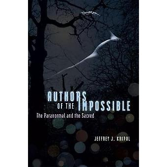 Authors of the Impossible - The Paranormal and the Sacred