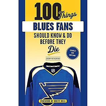 100 Things Blues Fans Should Know or Do Before They Die