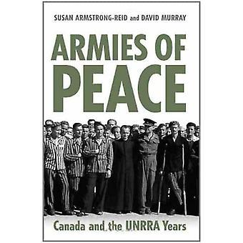 Legers van Vrede: Canada en de UNRRA Jaar