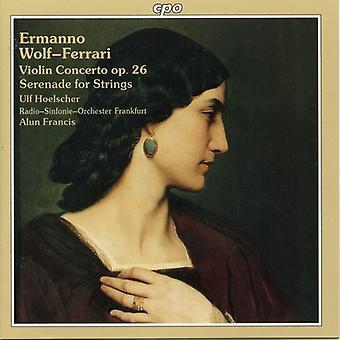 E. Wolf-Ferrari - Ermanno Wolf-Ferrari: Violin Concerto, Op. 26; Serenade for Strings [CD] USA import