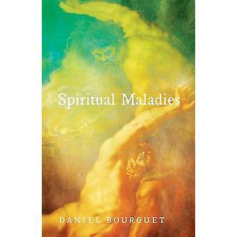 Spiritual Maladies by Daniel Bourguet - 9781498281829 Book